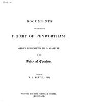 Documents Realting to the Priory of Penwortham, and Other Possessions in Lancashire of the Abbey of Chesham