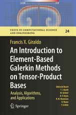 An Introduction to Element Based Galerkin Methods on Tensor Product Bases PDF