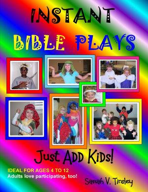 Instant Bible Plays  Just Add Kids  PDF