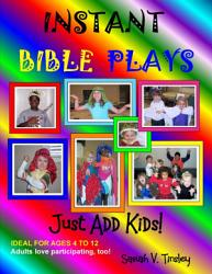 Instant Bible Plays Just Add Kids  Book PDF