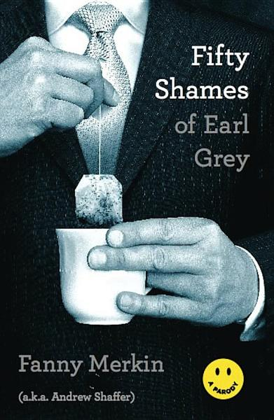 Download Fifty Shames of Earl Grey Book
