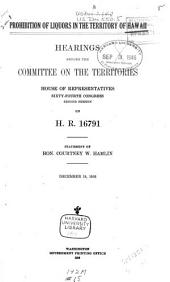 Prohibition of Liquors in the Territory of Hawaii: Hearings Before the Committee on the Territories, House of Representatives, Sixty-fourth Congress, Second Session, on H.R. 16791 [H.R. 19778.], Parts 1-2