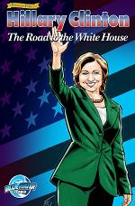 Female Force: Hillary Clinton:The Road to the White House