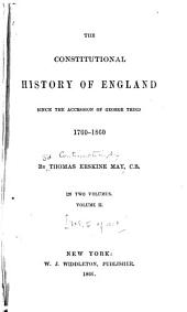 The Constitutional History of England, from the Accession of Henry VII to the Death of George II.