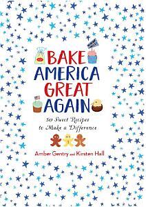 Bake America Great Again