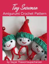 Tiny Snowman Amigurumi Crochet Pattern