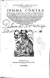 D. Thomae Aquinatis, ex praedicatoria familia Summa contra gentiles... Commentariis Francisci de Sylvestris...