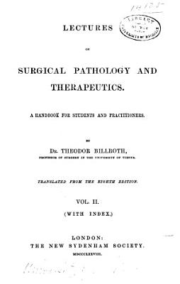 Lectures on Surgical Pathology and Therapeutics