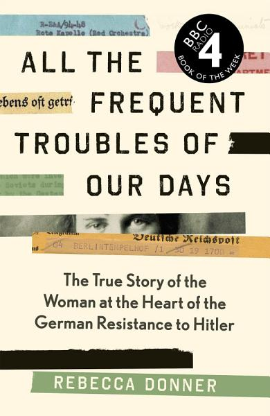 Download All the Frequent Troubles of Our Days Book