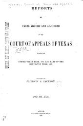 The Texas Criminal Reports: Cases Argued and Adjudged in the Court of Criminal Appeals of the State of Texas, Volume 22