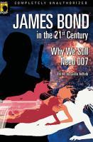 James Bond in the 21st Century PDF