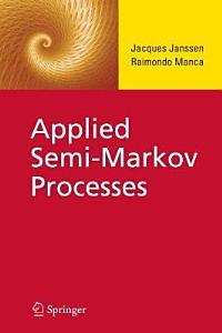 Applied Semi Markov Processes