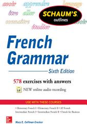 Schaum's Outline of French Grammar: Edition 6