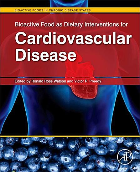 Bioactive Food as Dietary Interventions for Cardiovascular Disease PDF