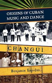 Origins of Cuban Music and Dance: Changüí