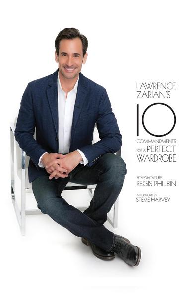 Download Lawrence Zarian s Ten Commandments for a Perfect Wardrobe Book