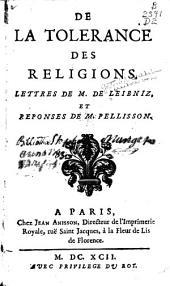 De la tolerance des religions: lettres de m. de Leibniz, et reponses de m. Pellisson