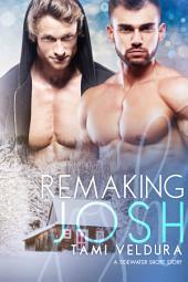 Remaking Josh: A Tidewater Short Story