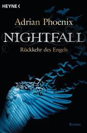 Nightfall - Rückkehr des Engels: Roman