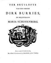 Ter bruilofte van den heere Dirk Burries, en mejuffrouw Maria Schonenberg: Volume 1