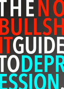 Download The No Bullshit Guide to Depression Book