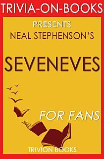 Seveneves  A Novel by Neal Stephenson  Trivia On Books  Book