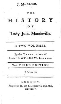 The History of Lady Julia Mandeville     By the Translator of Lady Catesby s Letters  i e  Frances Brooke   The Third Edition PDF