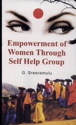 Empowerment of Women Through Self Help Groups