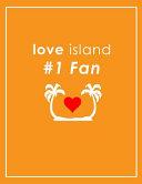 Love Island  1 Fan Notebook