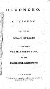 Oroonoko: A Tragedy. Written by Thomas Southern. ...
