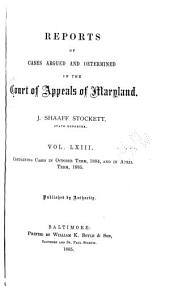 Maryland Reports: Cases Adjudged in the Court of Appeals of Maryland, Volume 63