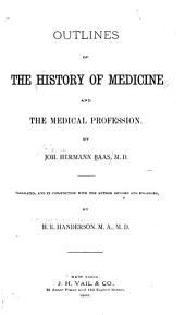 Outlines of the History of Medicine and the Medical Profession: Volume 3