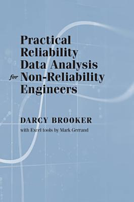 Practical Reliability Data Analysis for Non Reliability Engineers PDF