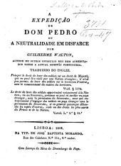 A expedição de Dom Pedro ou a neutralidade em disfarce por Guilherme Walton: Traduzido do inglez