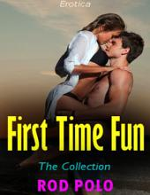 Erotica: First Time Fun, the Collection