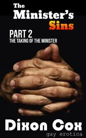 The Taking of the Minister: (Gay priest taboo erotica)