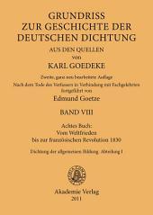 Achtes Buch: Vom Weltfrieden bis zur französischen Revolution 1830: Dichtung der allgemeinen Bildung. Abteilung I, Ausgabe 2
