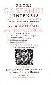 Petri Gassendi Diniensis ecclesiae praepositi ... opera omnia in sex tomos divisa: Volume 4