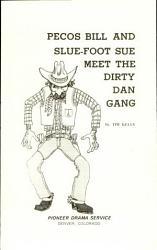 Pecos Bill And Slue foot Sue Meet The Dirty Dan Gang PDF