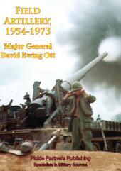 Vietnam Studies - Field Artillery, 1954-1973 [Illustrated Edition]