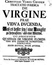 Tractatio juridica de virgine priæ vidua ducenda: Volume 3