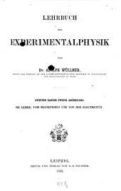 Lehrbuch der Experimentalphysik: mit theilweiser Benutzung von Jamin's Cours de physique de l'école polytechnique. 2,2. Die Lehre vom Magnetismus und von der Electricität. 1865