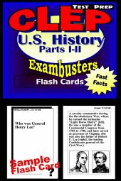 CLEP United States Hisory I & II Test Prep Review--Exambusters Flashcards: CLEP Exam Study Guide