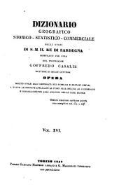 Dizionario geografico, storico, statistico, commerciale degli stati di S.M. il re di Sardegna: Volume 16