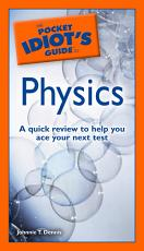 The Pocket Idiot s Guide to Physics PDF
