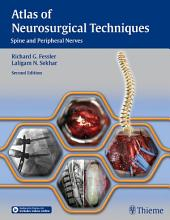 Atlas of Neurosurgical Techniques: Spine and Peripheral Nerves, Edition 2