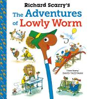 Richard Scarry s The Adventures of Lowly Worm PDF