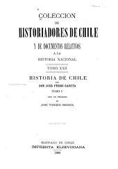 Coleccíon de historiadores de Chile y documentos relativos a la historia nacional: Volúmenes 22-23
