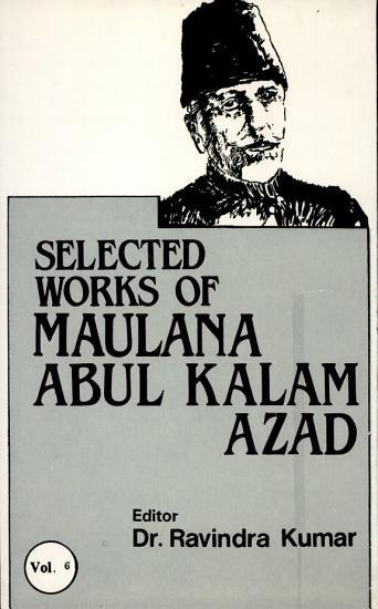 The Selected Works of Maulana Abul Kalam Azad  1952 1952 PDF
