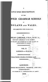 A Concise Description of the Endowed Grammar Schools in England and Wales: Volume 2